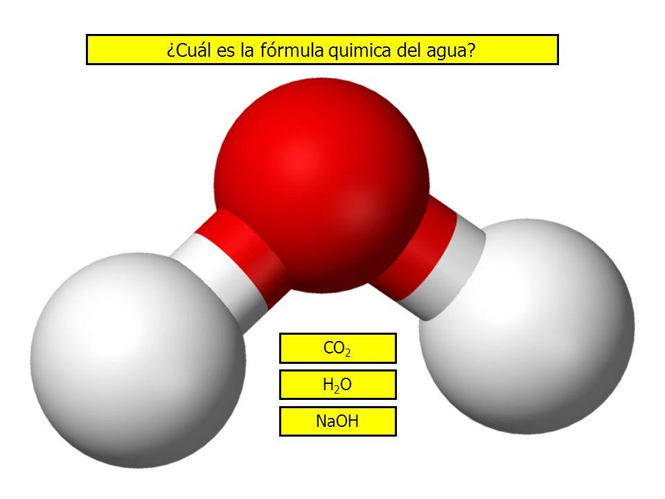 ¿Cuál es la fórmula quimica del agua? H2OH2O NaOH CO 2