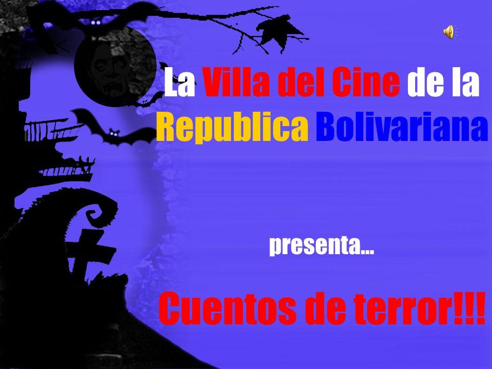 La Villa del Cine de la Republica Bolivariana presenta… Cuentos de terror!!!