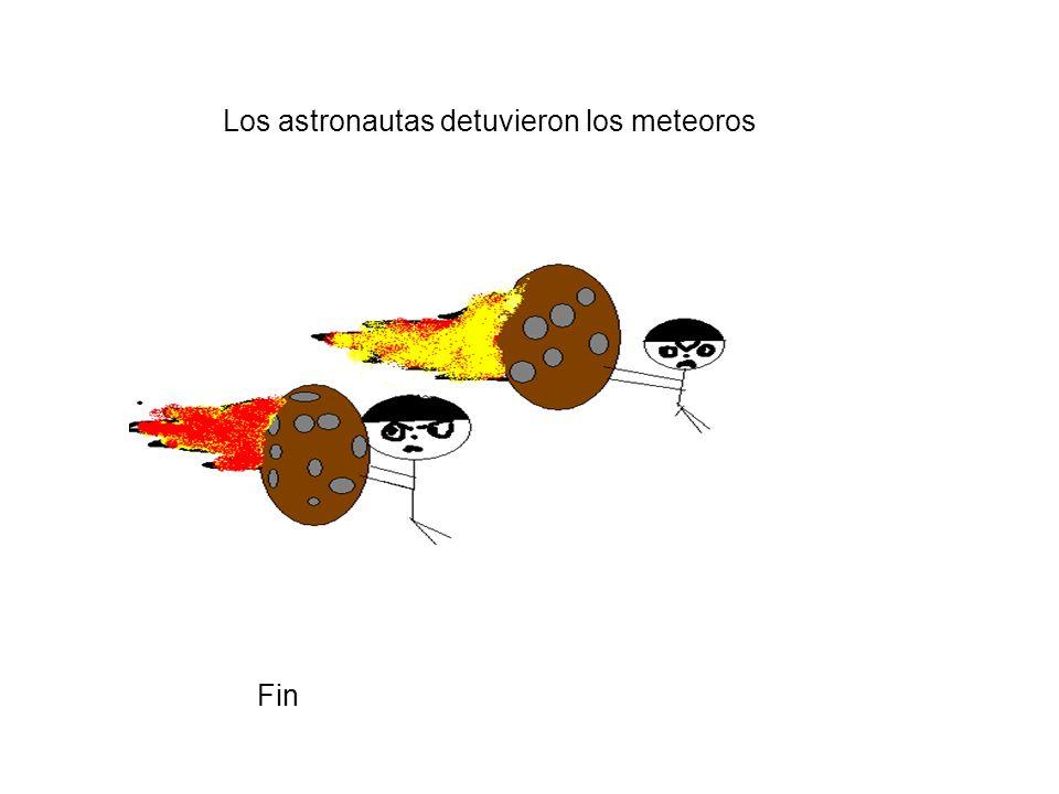 Los astronautas detuvieron los meteoros Fin