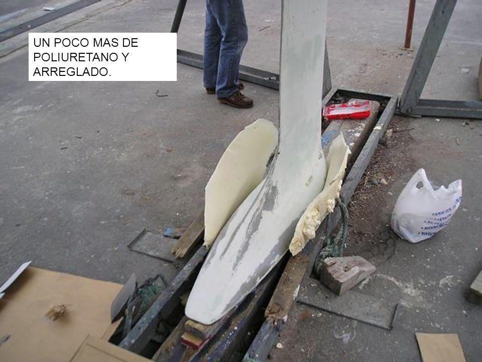 UN POCO MAS DE POLIURETANO Y ARREGLADO.