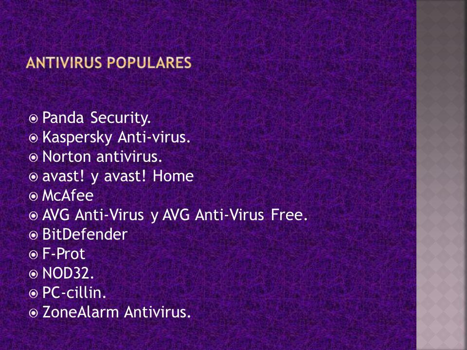 Panda Security. Kaspersky Anti-virus. Norton antivirus. avast! y avast! Home McAfee AVG Anti-Virus y AVG Anti-Virus Free. BitDefender F-Prot NOD32. PC