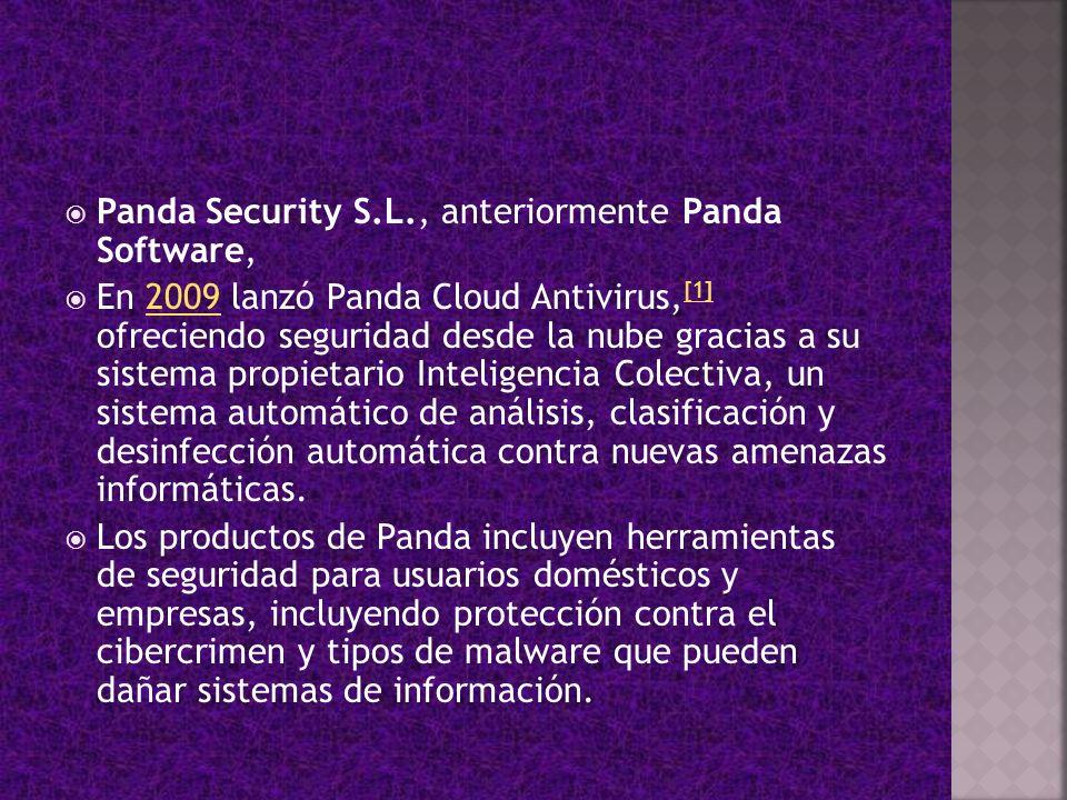 Panda Security S.L., anteriormente Panda Software, En 2009 lanzó Panda Cloud Antivirus, [1] ofreciendo seguridad desde la nube gracias a su sistema pr