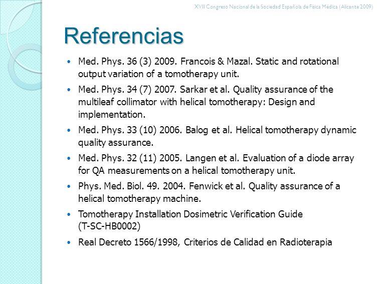 XVII Congreso Nacional de la Sociedad Española de Física Médica (Alicante 2009) Referencias Med.