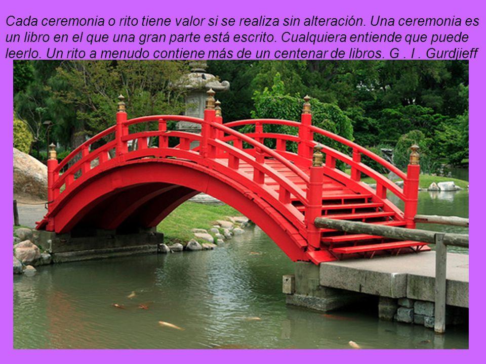 Cada ceremonia o rito tiene valor si se realiza sin alteración.
