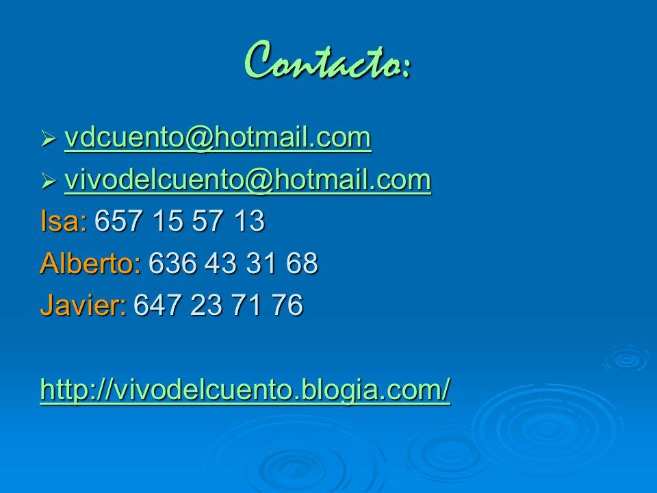 Contacto: vdcuento@hotmail.com vdcuento@hotmail.com vdcuento@hotmail.com vivodelcuento@hotmail.com vivodelcuento@hotmail.com vivodelcuento@hotmail.com
