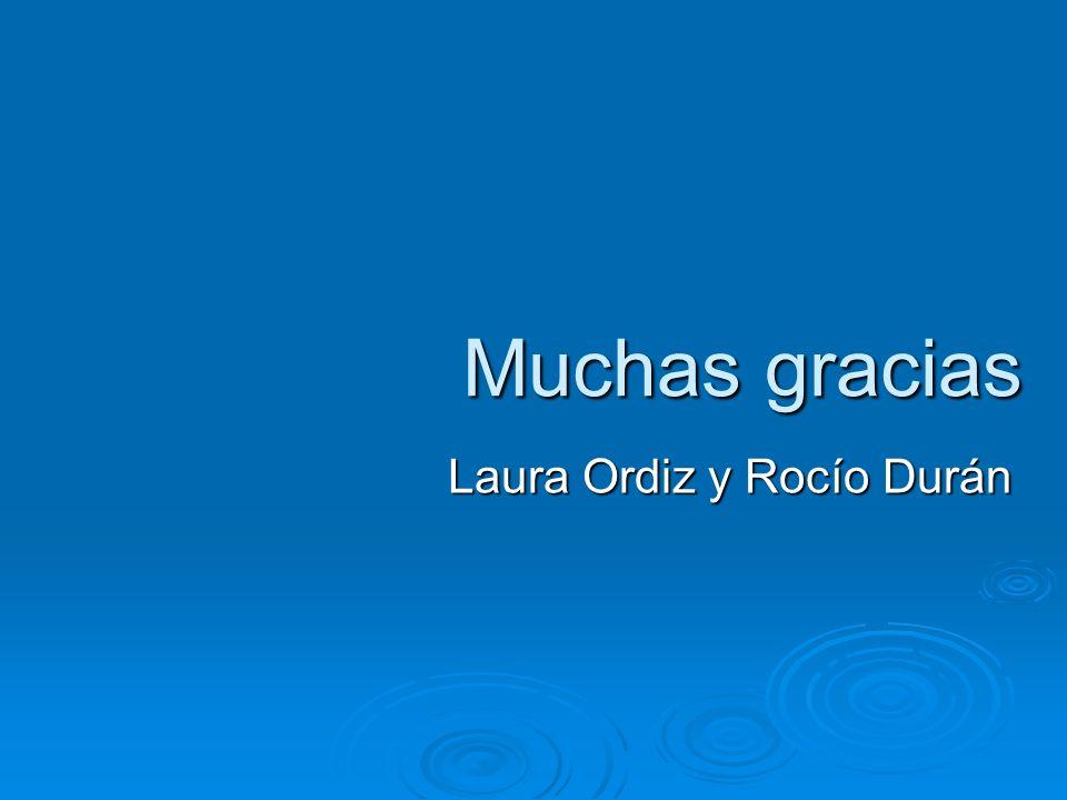 Muchas gracias Laura Ordiz y Rocío Durán