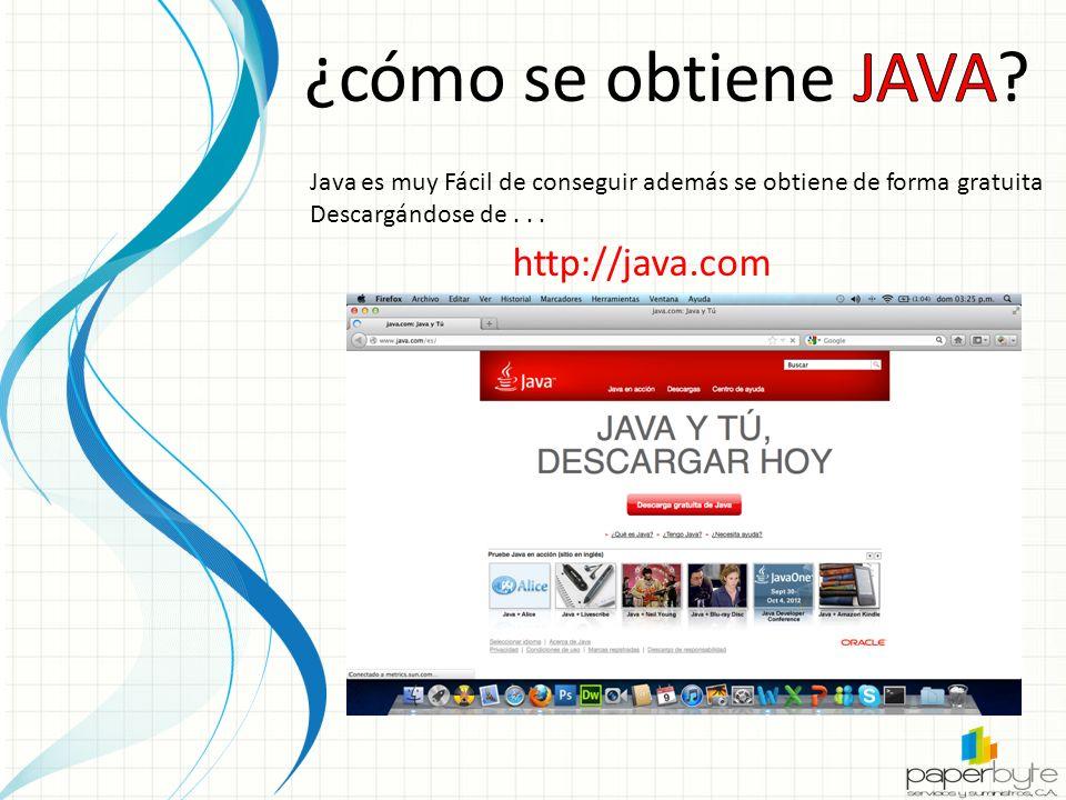 Java es muy Fácil de conseguir además se obtiene de forma gratuita Descargándose de...