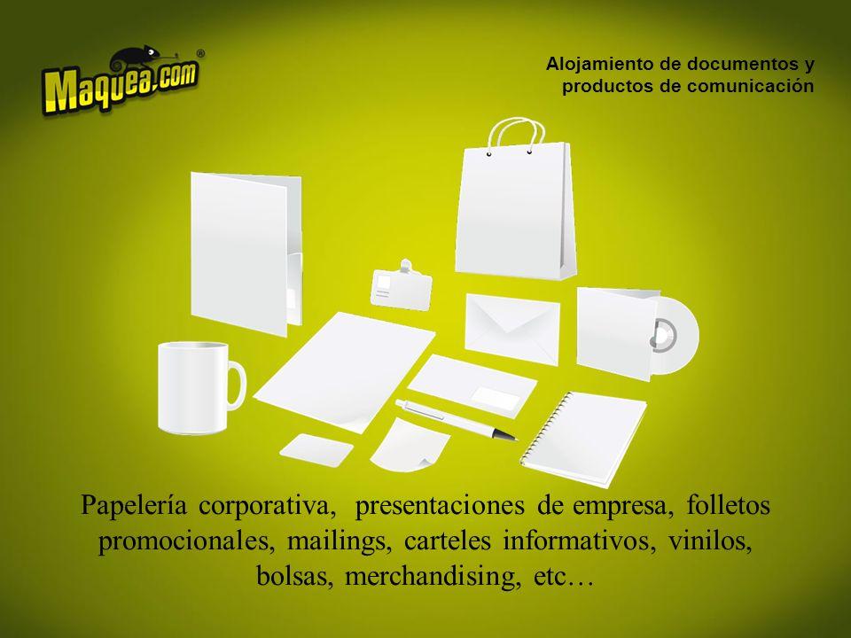 Alojamiento de documentos y productos de comunicación Papelería corporativa, presentaciones de empresa, folletos promocionales, mailings, carteles informativos, vinilos, bolsas, merchandising, etc…
