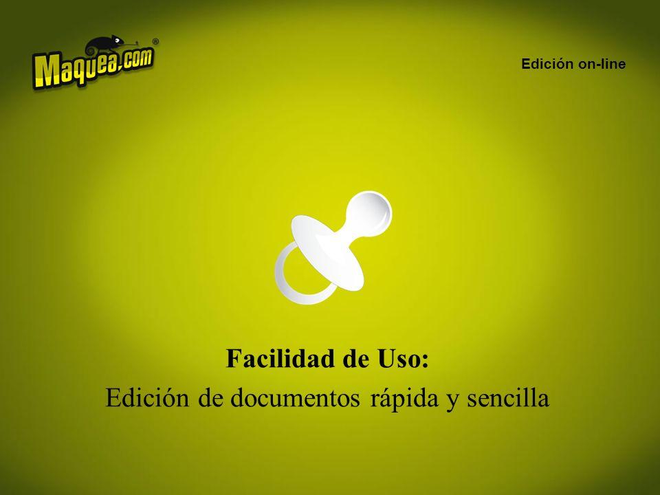 Edición on-line Facilidad de Uso: Edición de documentos rápida y sencilla