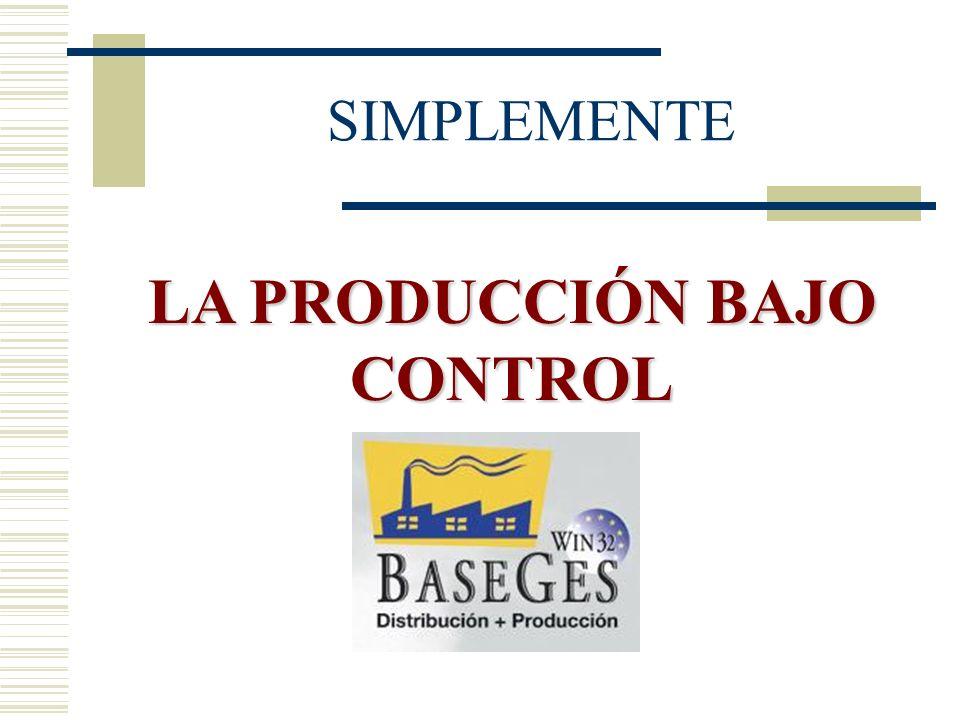 SIMPLEMENTE LA PRODUCCIÓN BAJO CONTROL