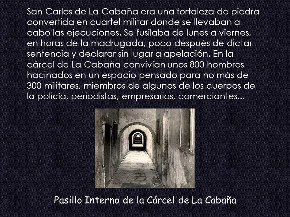 San Carlos de La Cabaña era una fortaleza de piedra convertida en cuartel militar donde se llevaban a cabo las ejecuciones.