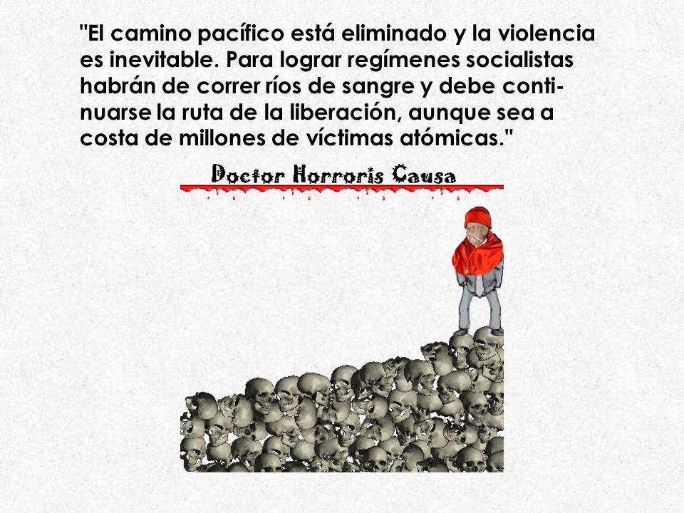 El camino pacífico está eliminado y la violencia es inevitable.