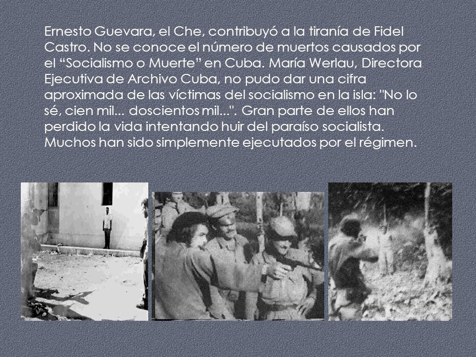 Ernesto Guevara, el Che, contribuyó a la tiranía de Fidel Castro.