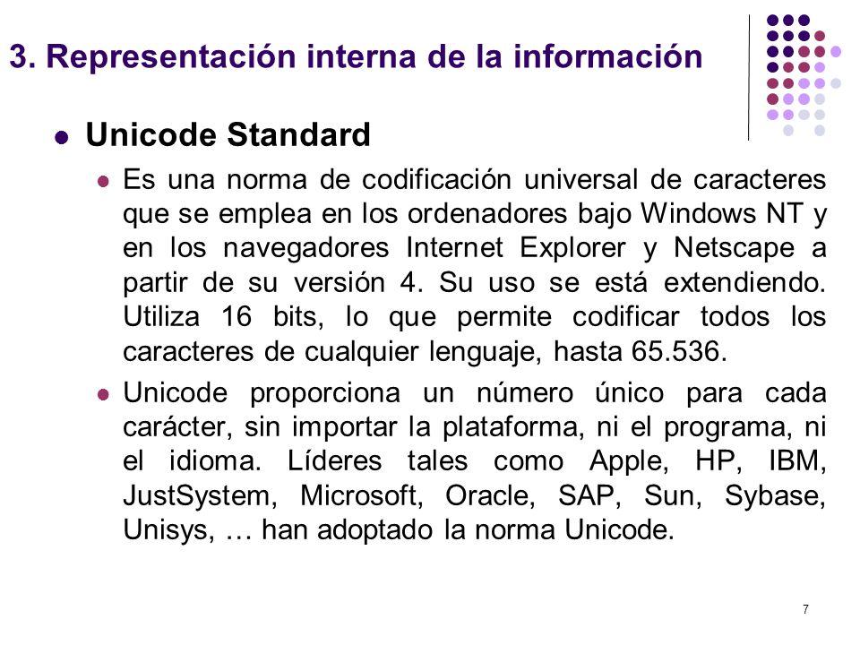 7 Unicode Standard Es una norma de codificación universal de caracteres que se emplea en los ordenadores bajo Windows NT y en los navegadores Internet