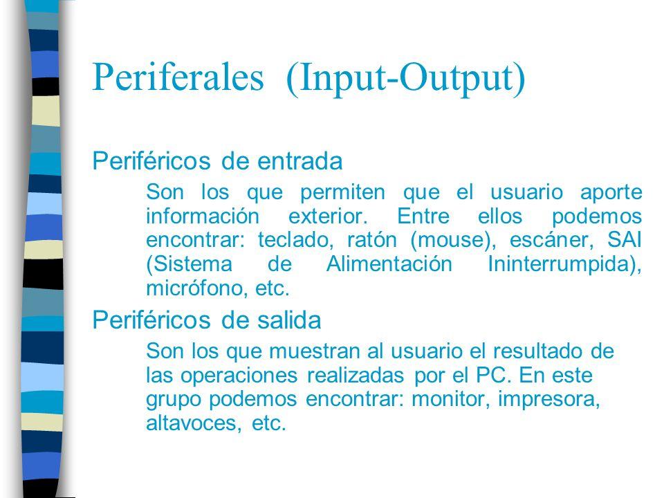 Periferales (Input-Output) Periféricos de entrada Son los que permiten que el usuario aporte información exterior. Entre ellos podemos encontrar: tecl