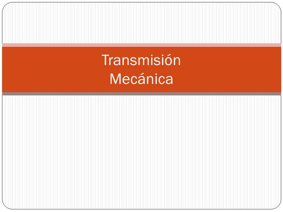 Transmisión Mecánica