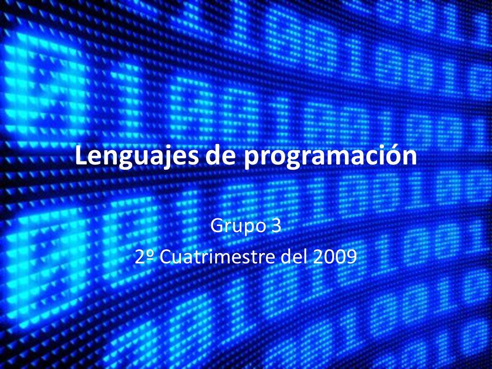 Lenguajes de programación Grupo 3 2º Cuatrimestre del 2009