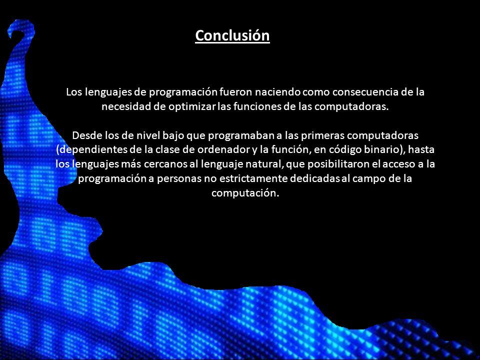 Los lenguajes de programación fueron naciendo como consecuencia de la necesidad de optimizar las funciones de las computadoras.