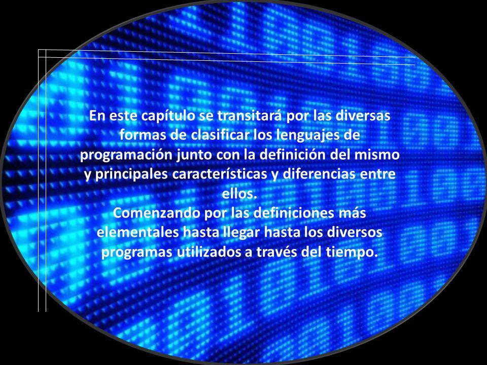 En este capítulo se transitará por las diversas formas de clasificar los lenguajes de programación junto con la definición del mismo y principales características y diferencias entre ellos.