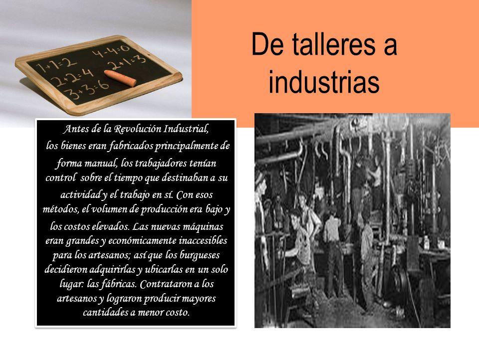 Producción en serie En 1814, en una fábrica de algodón de Estados Unidos de América, se combinaron todos los pasos de un proceso industrial: se recibí