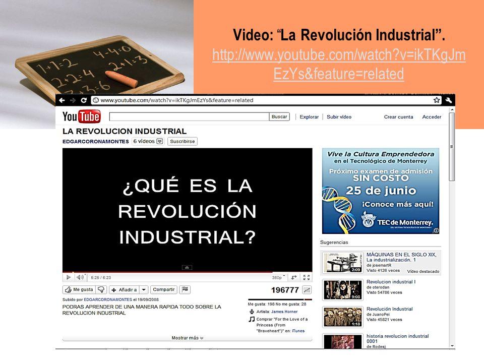 Actividad: La Revolución Industrial Realiza esta interactividad sobre este proceso a través de la consulta de el siguiente link: http://www.claseshist