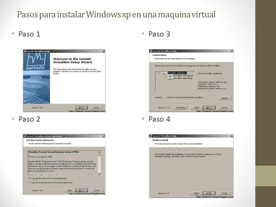 Pasos para instalar Windows xp en una maquina virtual Paso 1 Paso 2 Paso 3 Paso 4