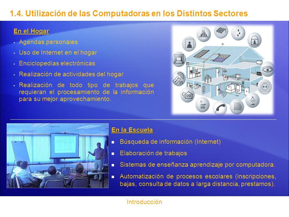 En el Hogar Agendas personales Uso de Internet en el hogar Enciclopedias electrónicas Realización de actividades del hogar Realización de todo tipo de