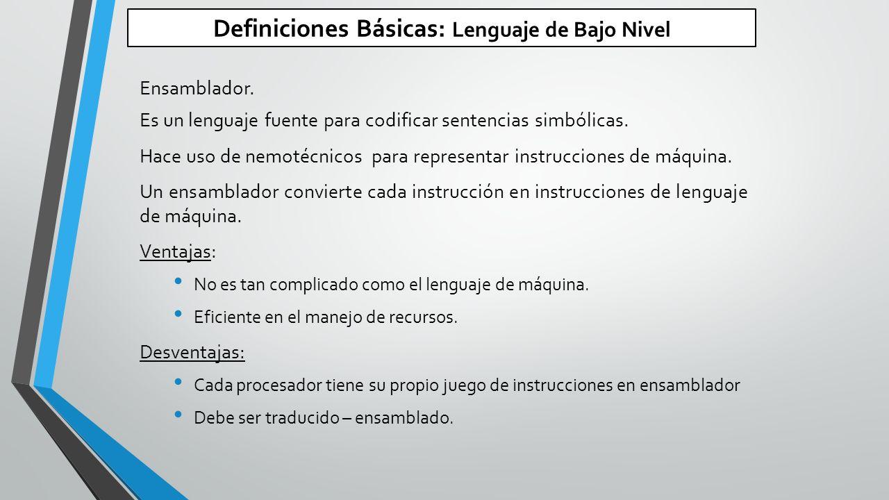 Definiciones Básicas: Lenguaje de Bajo Nivel Ensamblador.