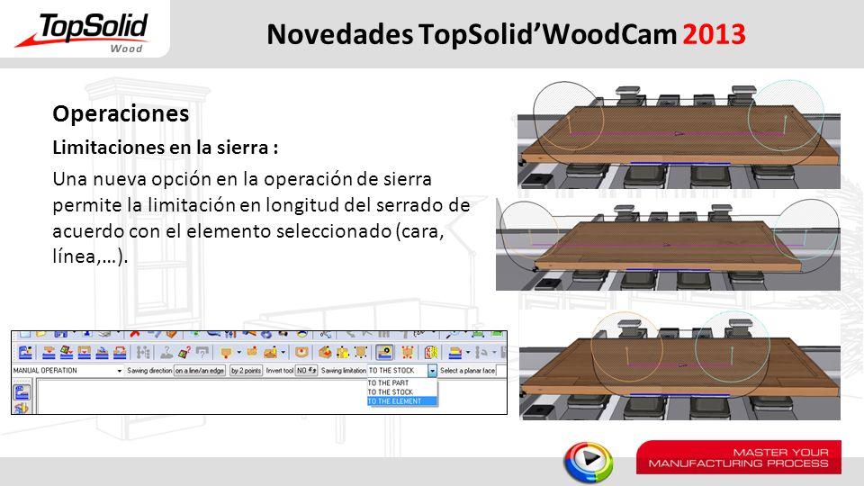 Novedades TopSolidWoodCam 2013 Operaciones Limitaciones en la sierra : Una nueva opción en la operación de sierra permite la limitación en longitud de