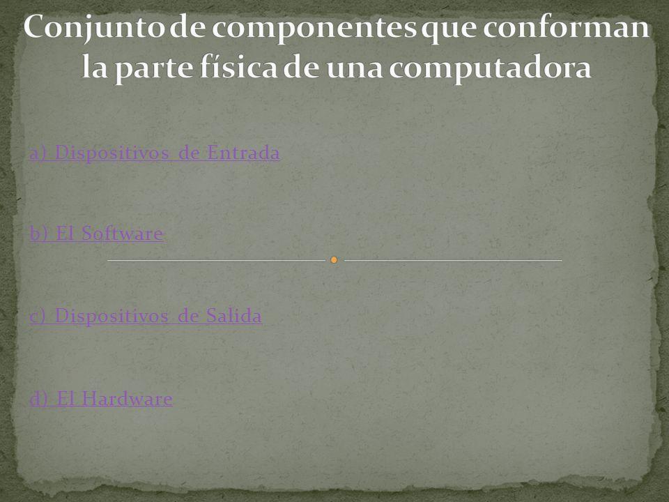 a) Memoria ROM b) La Memoria Principal c) Memoria RAM d) Mainboard