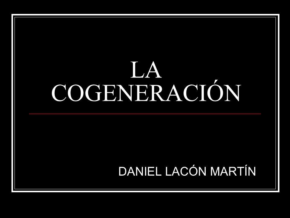 LA COGENERACIÓN DANIEL LACÓN MARTÍN