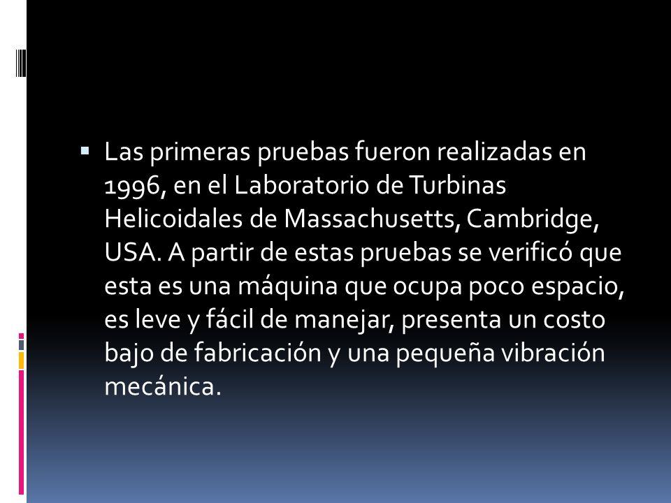 Las primeras pruebas fueron realizadas en 1996, en el Laboratorio de Turbinas Helicoidales de Massachusetts, Cambridge, USA. A partir de estas pruebas
