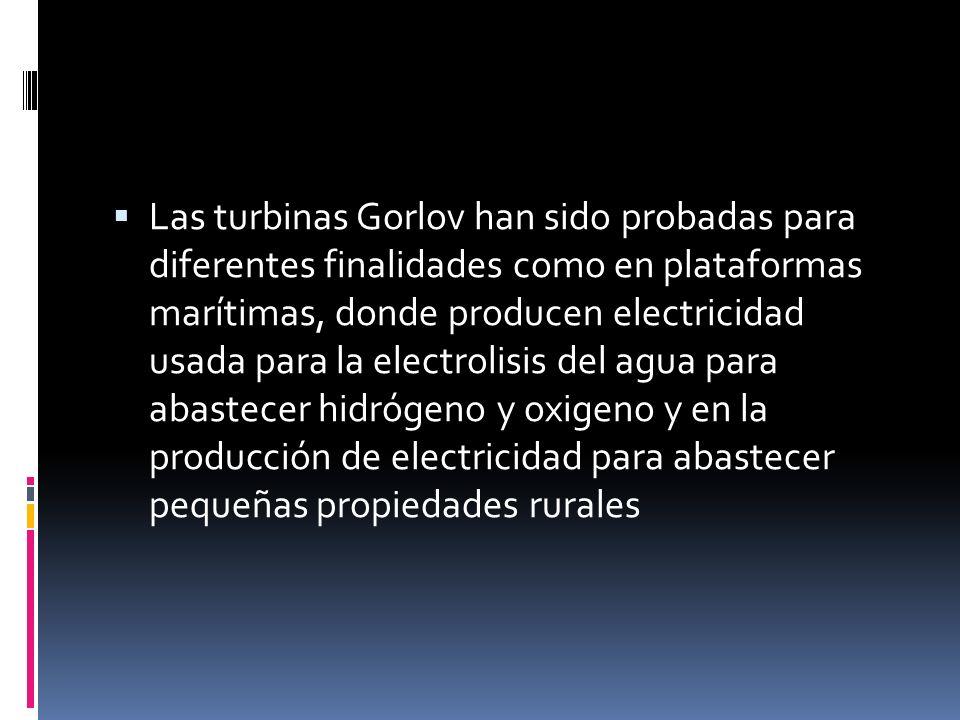 Las turbinas Gorlov han sido probadas para diferentes finalidades como en plataformas marítimas, donde producen electricidad usada para la electrolisi