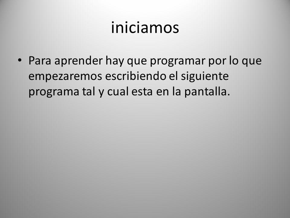 # include main() { Printf( hola bienvenido ); Getch(); }