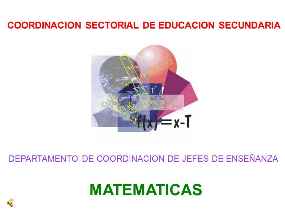 DEPARTAMENTO DE COORDINACION DE JEFES DE ENSEÑANZA COORDINACION SECTORIAL DE EDUCACION SECUNDARIA MATEMATICAS