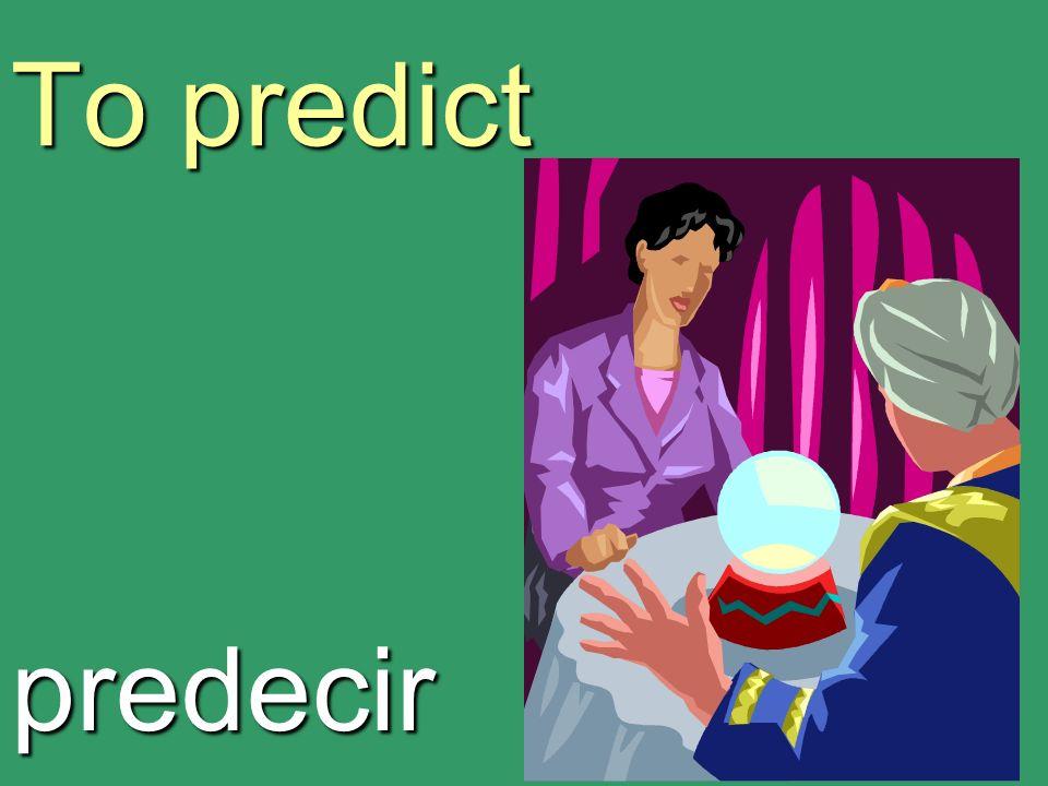 To predict predecir