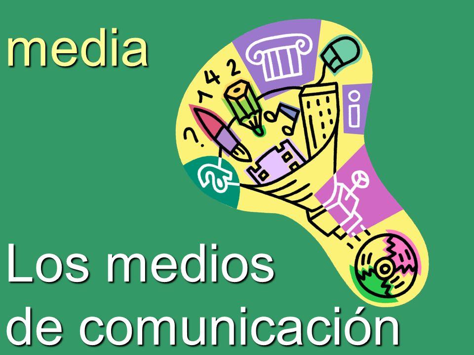 media Los medios de comunicación