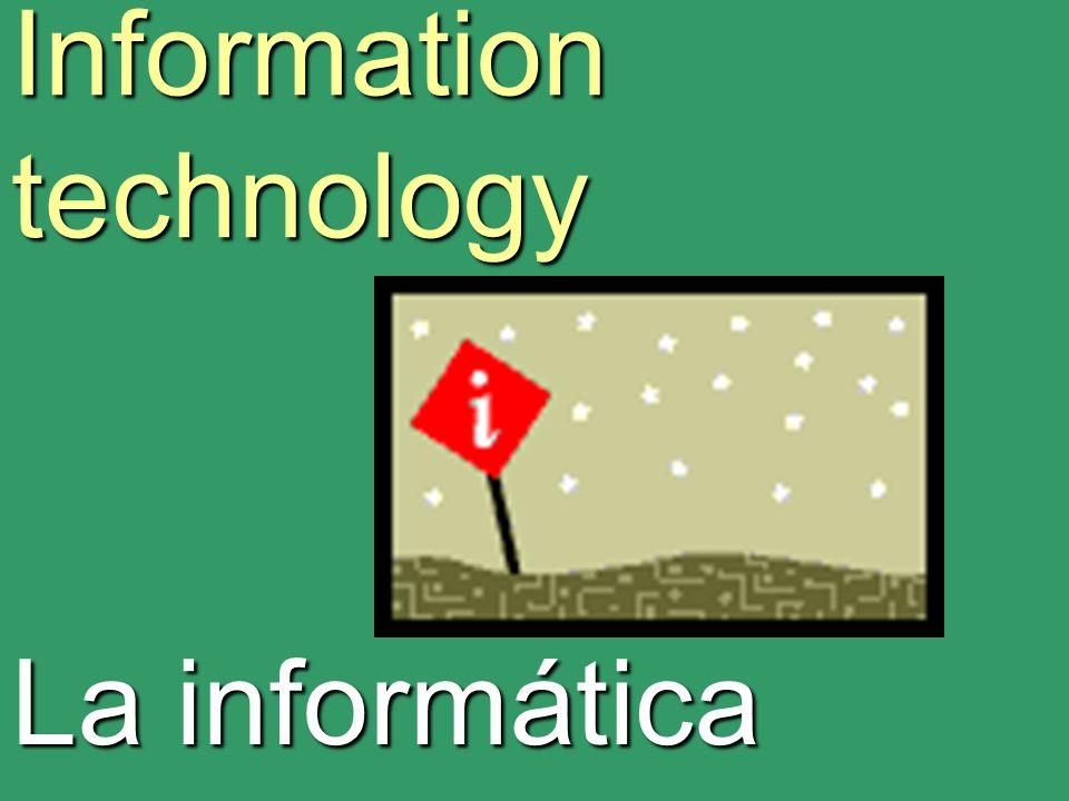 Information technology La informática