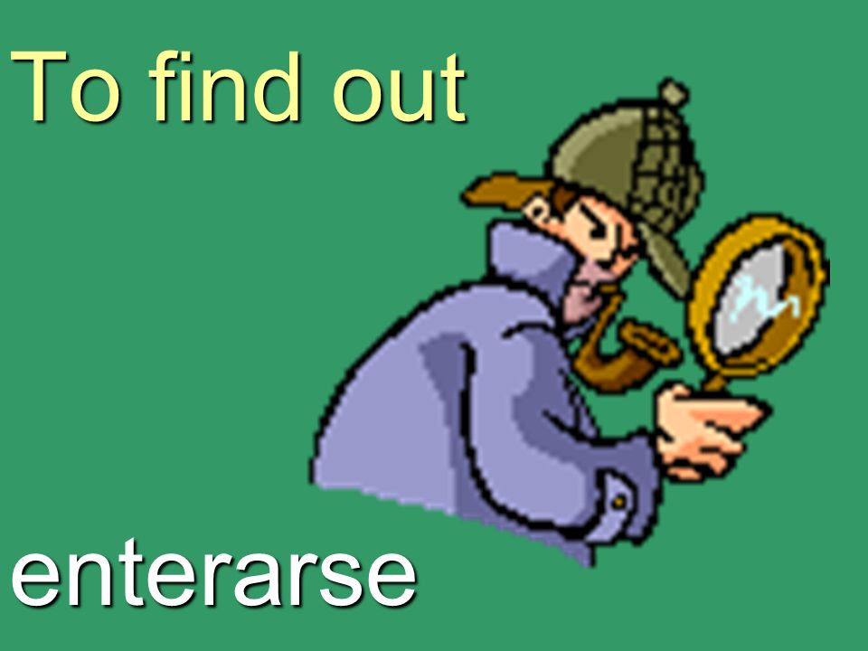 To find out enterarse