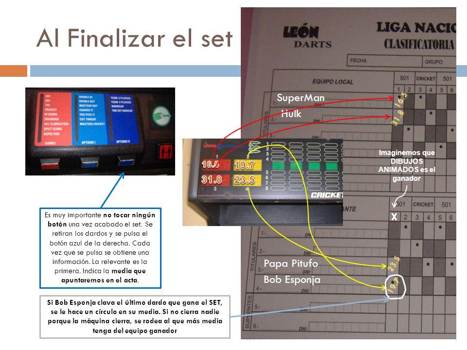 Al Finalizar el set Es muy importante no tocar ningún botón una vez acabado el set. Se retiran los dardos y se pulsa el botón azul de la derecha. Cada