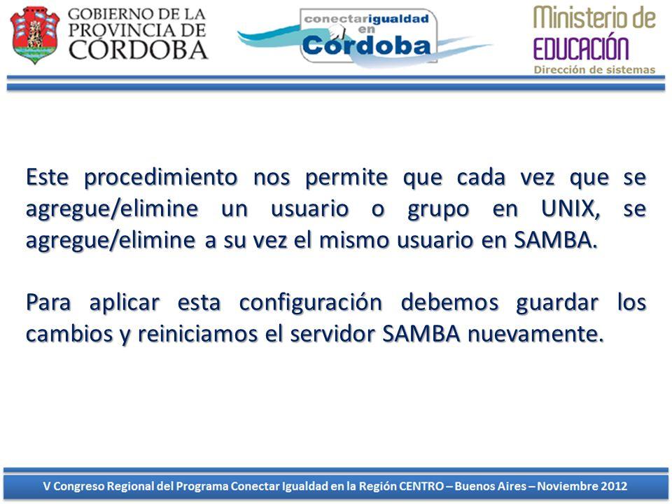 Este procedimiento nos permite que cada vez que se agregue/elimine un usuario o grupo en UNIX, se agregue/elimine a su vez el mismo usuario en SAMBA.