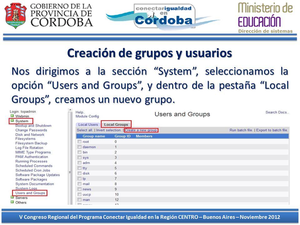 Creación de grupos y usuarios Nos dirigimos a la sección System, seleccionamos la opción Users and Groups, y dentro de la pestaña Local Groups, creamo