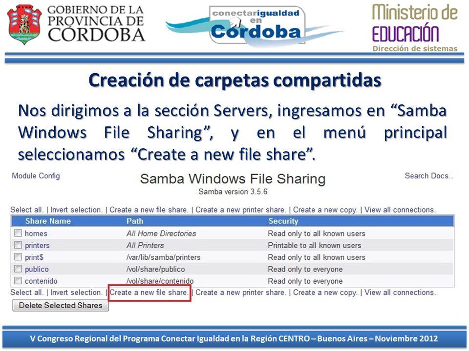 Creación de carpetas compartidas Nos dirigimos a la sección Servers, ingresamos en Samba Windows File Sharing, y en el menú principal seleccionamos Cr