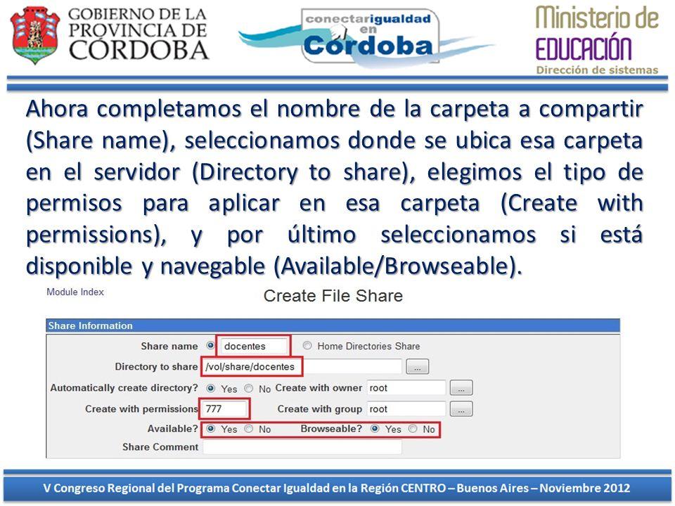 Ahora completamos el nombre de la carpeta a compartir (Share name), seleccionamos donde se ubica esa carpeta en el servidor (Directory to share), eleg