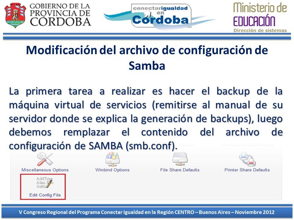 Modificación del archivo de configuración de Samba La primera tarea a realizar es hacer el backup de la máquina virtual de servicios (remitirse al man