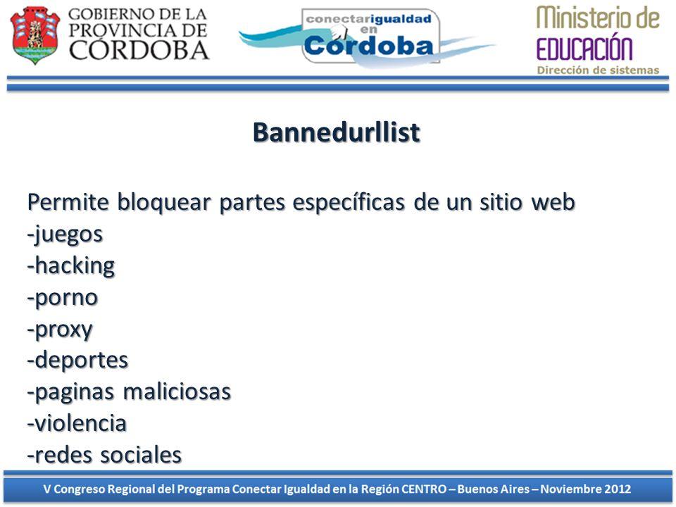 Bannedurllist Permite bloquear partes específicas de un sitio web -juegos-hacking-porno-proxy-deportes -paginas maliciosas -violencia -redes sociales