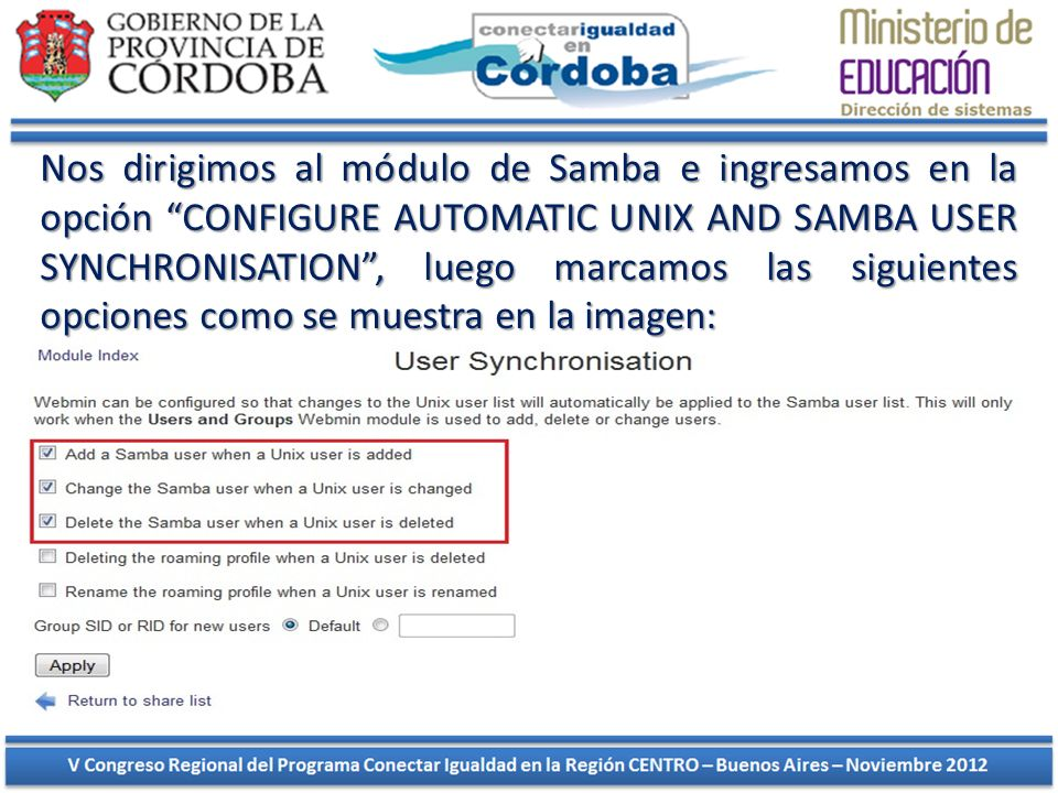Nos dirigimos al módulo de Samba e ingresamos en la opción CONFIGURE AUTOMATIC UNIX AND SAMBA USER SYNCHRONISATION, luego marcamos las siguientes opci