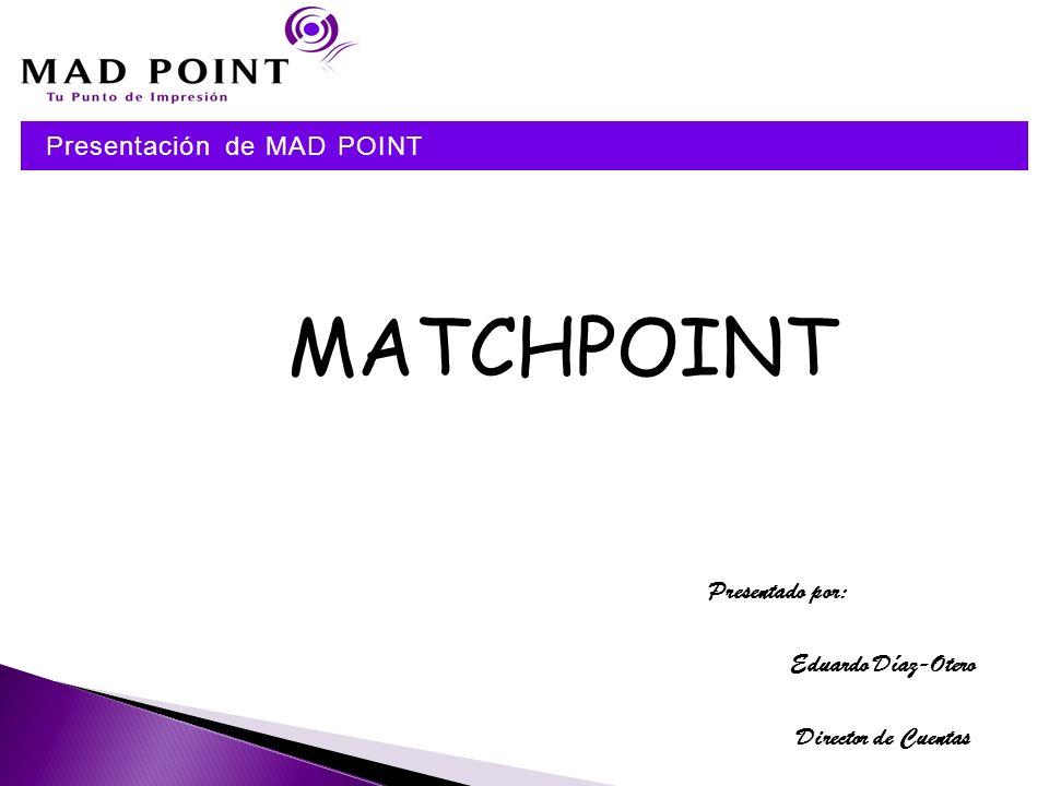 Presentación de MAD POINT 1-3 4-5 Abanico de Servicios 6 Diseñe su Propia Solución 7-8 Estructura de Servicios y Soluciones 9-13 Desglose de Servicios 14 Nuestras Claves Presentación de MAD POINT Gracias por Su Tiempo Print Management 15 16