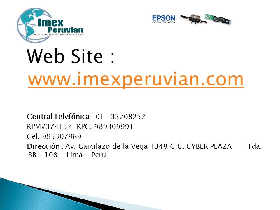 Web Site : www.imexperuvian.com www.imexperuvian.com Central Telefónica : 01 -33208252 RPM#374157 RPC. 989309991 Cel. 995307989 Dirección : Av. Garcil