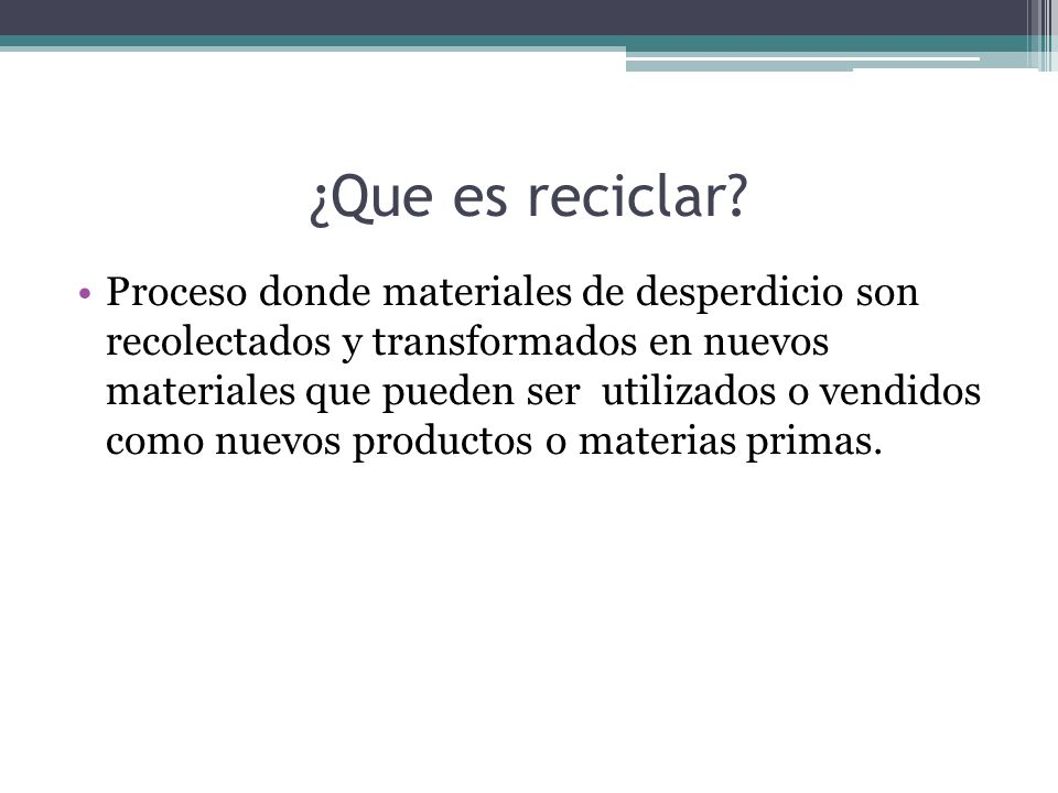 Objetos mayoritariamente reciclados -Residuos electrónicos -Vehículos fuera de uso -Escorias